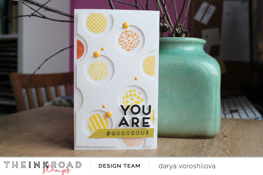 "Hello everyone! It's Darya here :) I'm here today with this positive card made with two stamp sets ""Full Circle"" and  ""Block Party Alphas"""